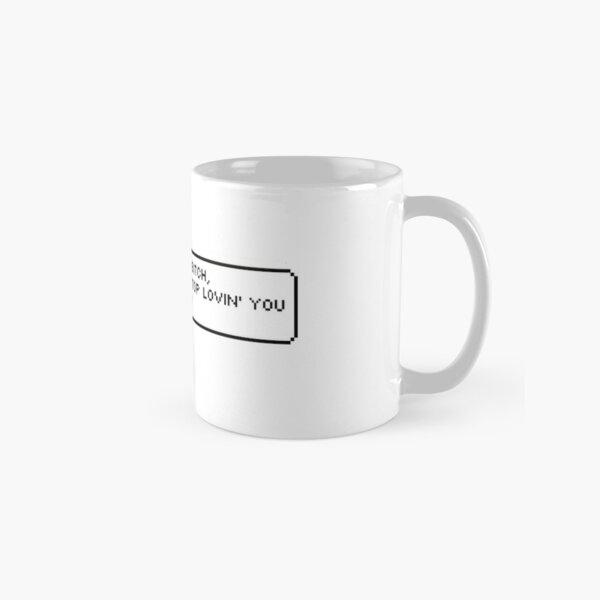 I Love You Bitch Classic Mug