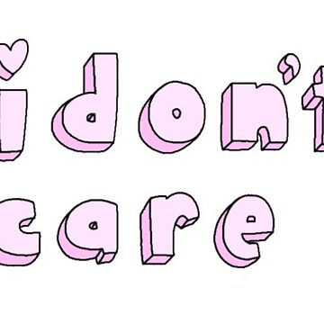 """I Don't Care"" Text Print by Onodera"