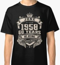 Born in June 1958 - 60 years of being awesome Classic T-Shirt