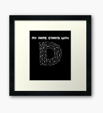 My name starts with D Framed Print