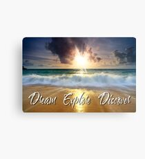 Dream Explore Discover - Give Back to Nature  Metal Print