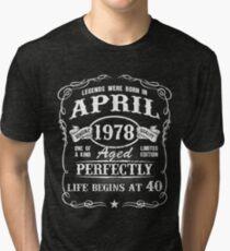 Born in April 1978 - legends were born in April 1978 Tri-blend T-Shirt