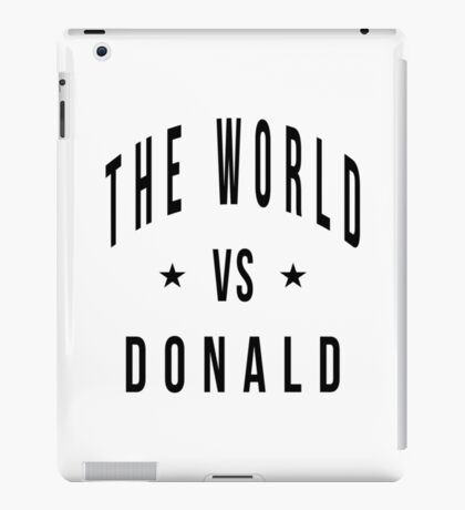 The world vs donald iPad Case/Skin