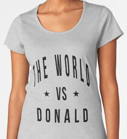 The world vs donald Women's Premium T-Shirt