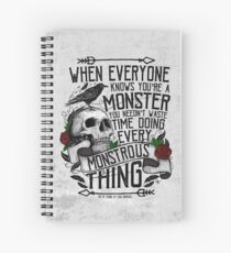 SIX OF CROWS | 'Every Mounstrous Thing...' Spiral Notebook