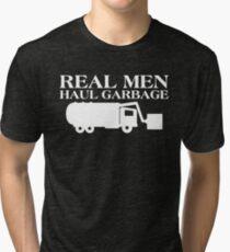 Real Men Haul Garabge T-shirt Tri-blend T-Shirt