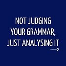 Not judging your grammar, just analysing it - Notebook in white on blue by Lingthusiasm