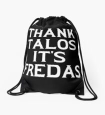 THANK TALOS IT'S FREDAS Drawstring Bag