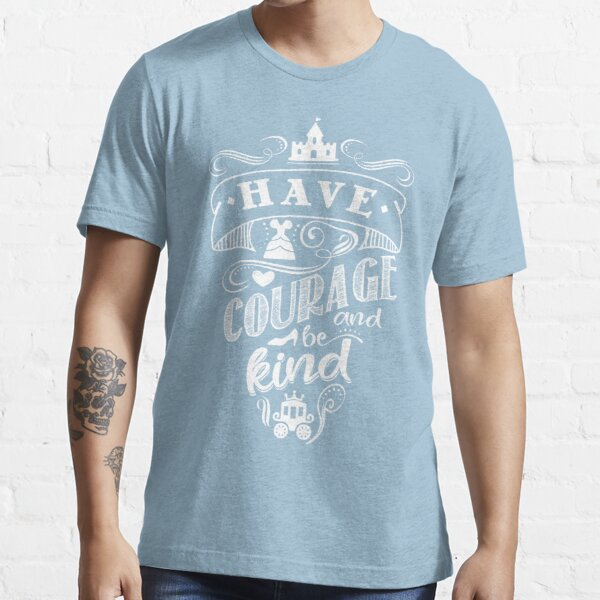 Courage and Kindness Essential T-Shirt