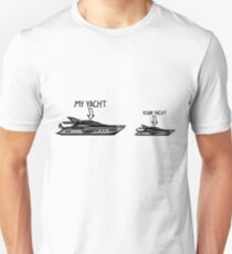 My Yacht is bigger than your Yacht Unisex T-Shirt