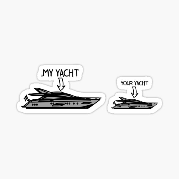 My Yacht is bigger than your Yacht Sticker