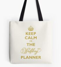 Keep Calm I am The Wedding Planner | Gold On Ivory Background Tote Bag