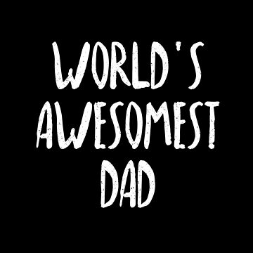 WORLD'S AWESOMEST DAD Fathers Day funny T-shirts gifts idea by minimalists