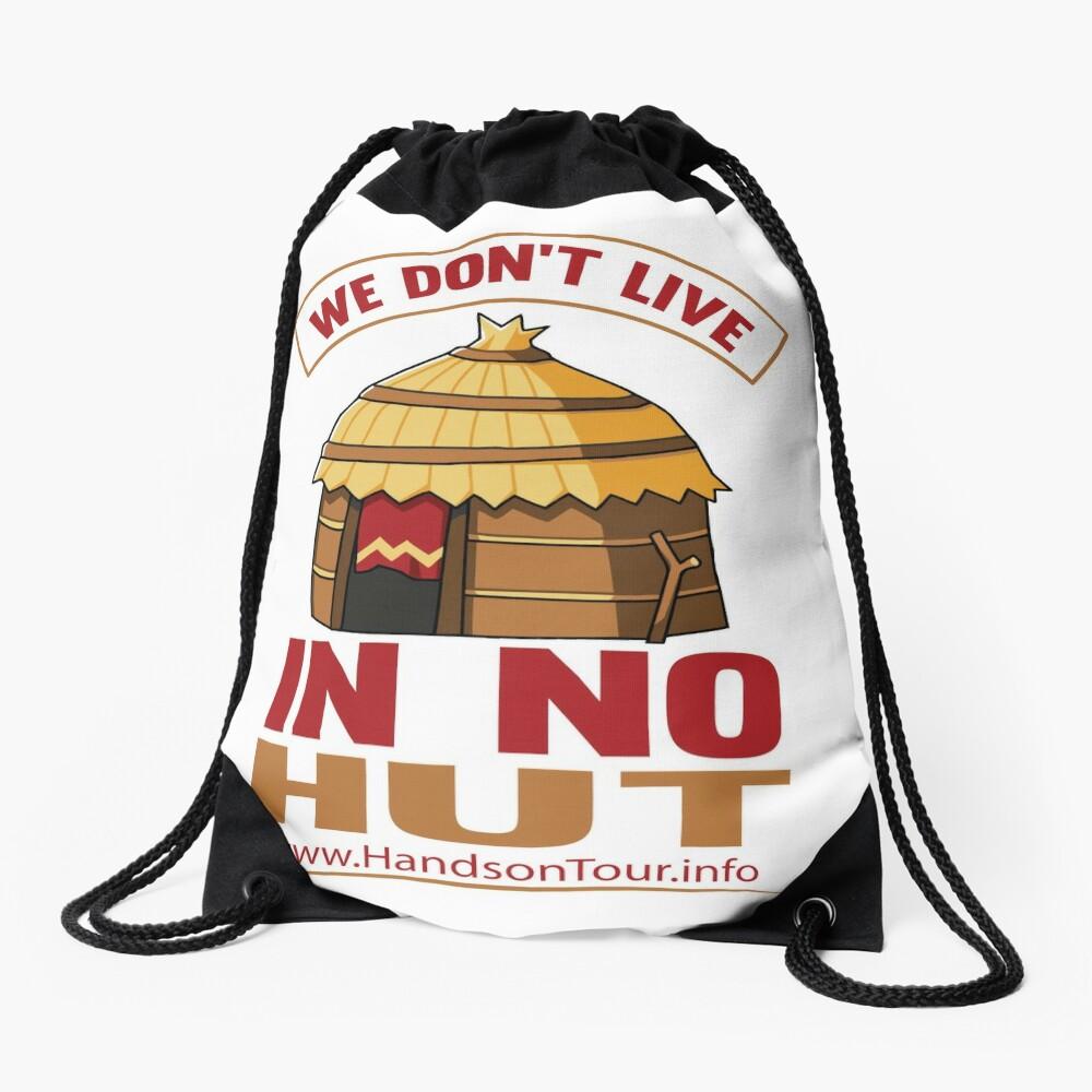 We Don't Live in No Hut Drawstring Bag