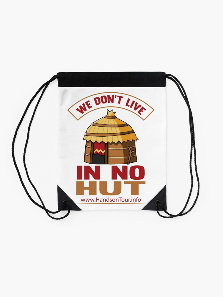 Alternate view of We Don't Live in No Hut Drawstring Bag