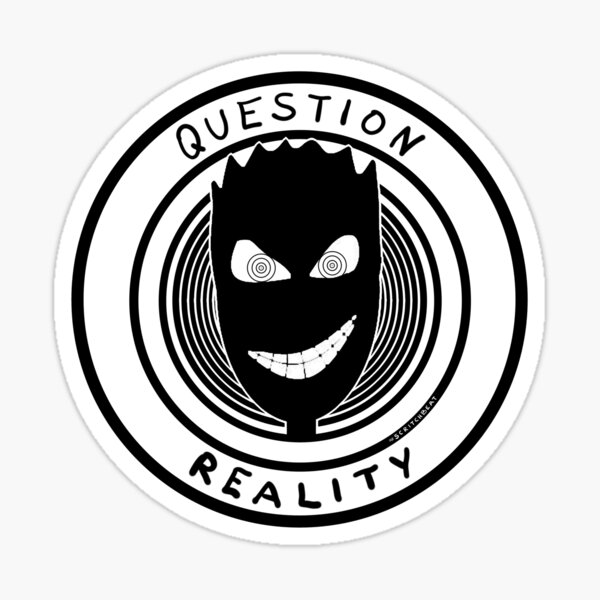 Question Reality Sticker