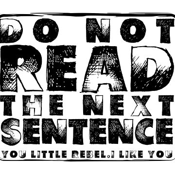 DO NOT READ THE NEXT SENTENCE YOU LITTLE REBEL.I LIKE YOU Funny Husband Shirt,Funny Wife Shirt,Shirts For Mom,Funny Shirts For Mom by med-artiste