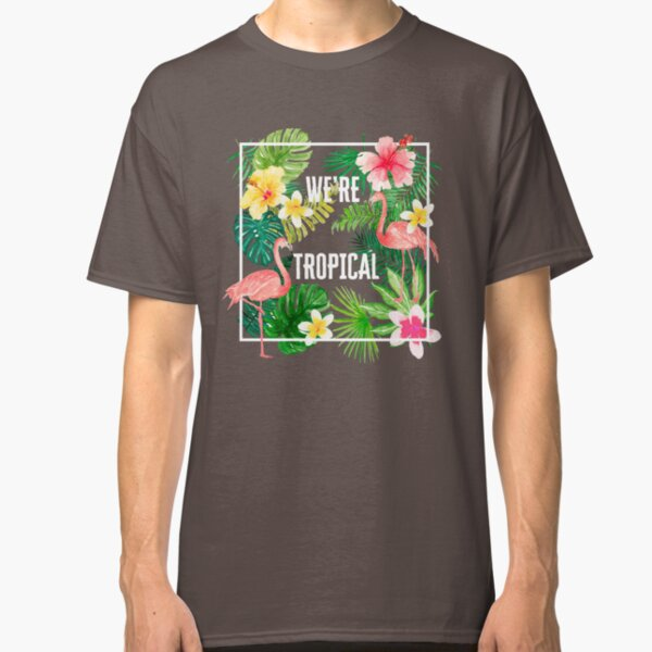 We're Tropical Graphic T-Shirt Classic T-Shirt