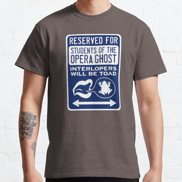 Reserved for Students of the Opera Ghost Classic T-Shirt