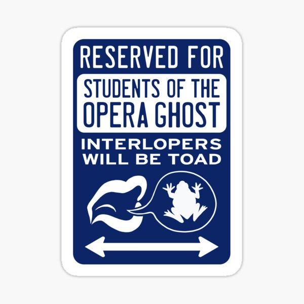 Reserved for Students of the Opera Ghost Sticker