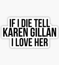 Tell Karen Gillan I Love Her Sticker