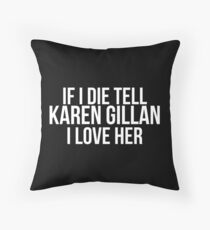 Tell Karen Gillan #2 Throw Pillow
