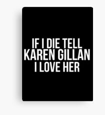 Tell Karen Gillan #2 Canvas Print