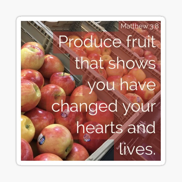 Fruit of Change - Verse Image from Matthew 3:8 Sticker