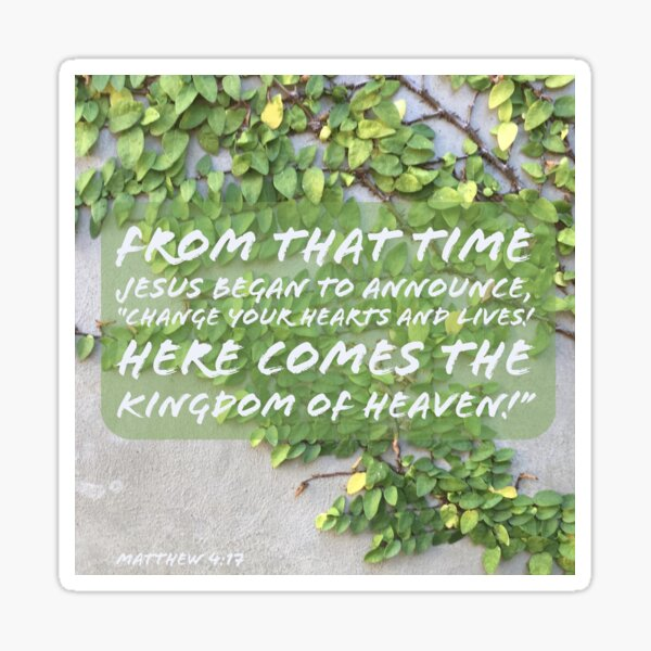 Here Comes the Kingdom of Heaven - Verse Image from Matthew 4:17 Sticker