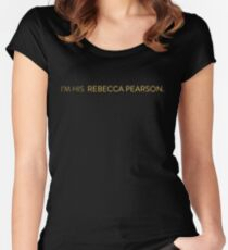 """""""I'm his Rebecca Pearson"""" - This Is Us Couples shirt Women's Fitted Scoop T-Shirt"""