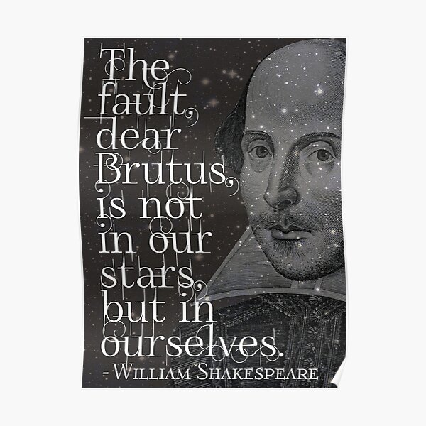 William Shakespeare - Dear Brutus Quote Poster