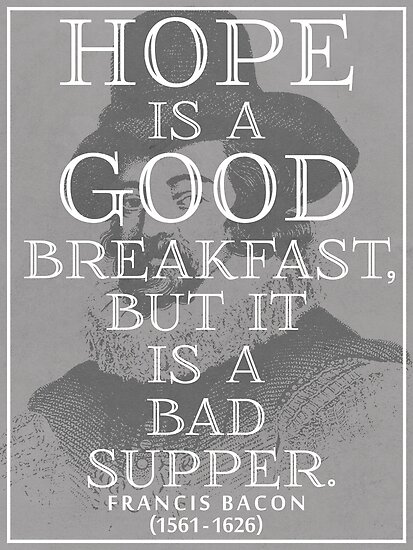 Hope Is A Good Breakfast Francis Bacon Quote Posters By