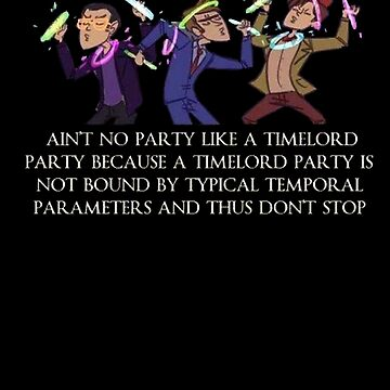 Aint no party like a timelord party! by vellond