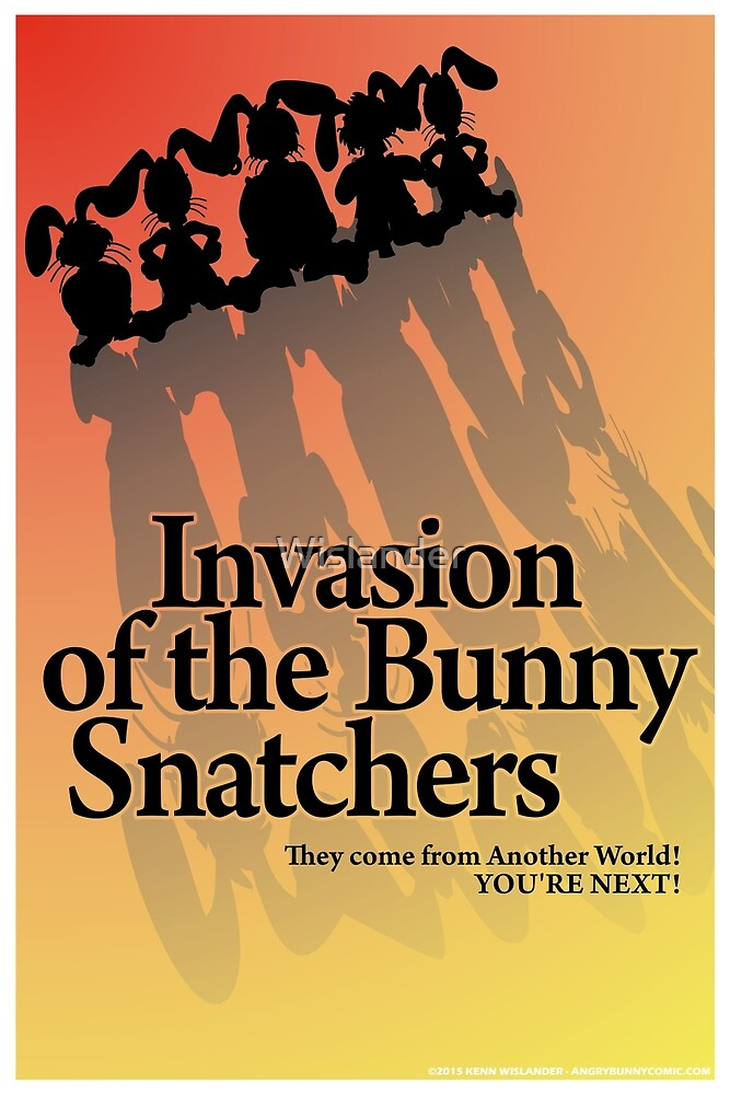 Invasion of the Bunny Snatchers by Wislander