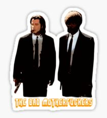 The BAD MOTHERFUCKERS - PULP FICTION Sticker