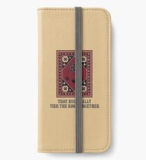 The Big Lebowski - Rug - That Rug Really Tied The Room Together iPhone Wallet/Case/Skin