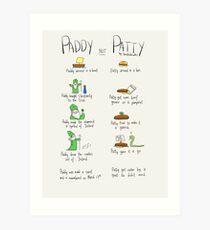 Paddy not Paddy  Art Print