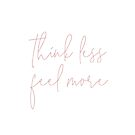 Think Less, Feel More - Meditation Yoga Inspirational Quote - Blush Pink by KristenLacziArt