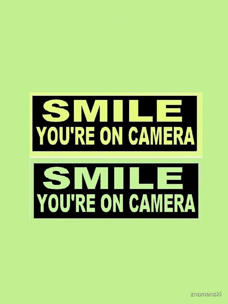 SIGN-SMILE-YOU-ARE-ON-CAMERA by znamenski