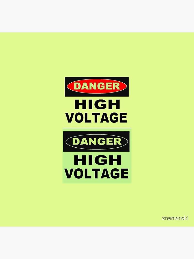 SIGN, Danger, High Voltage by znamenski