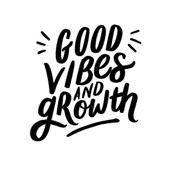 Good vibes and growth by ehoehenr