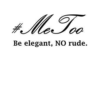#MeToo T-Shirt by Nortonrf