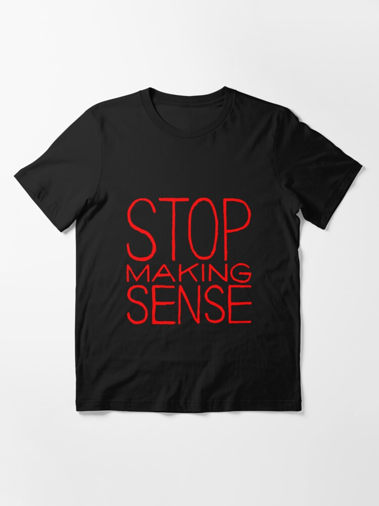 Alternate view of Stop Talking Sense Essential T-Shirt