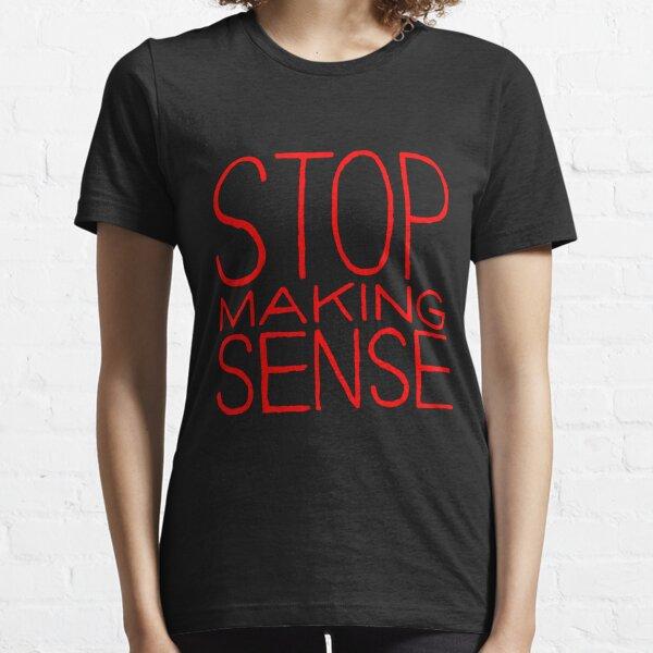 Deja de hablar sentido Camiseta esencial