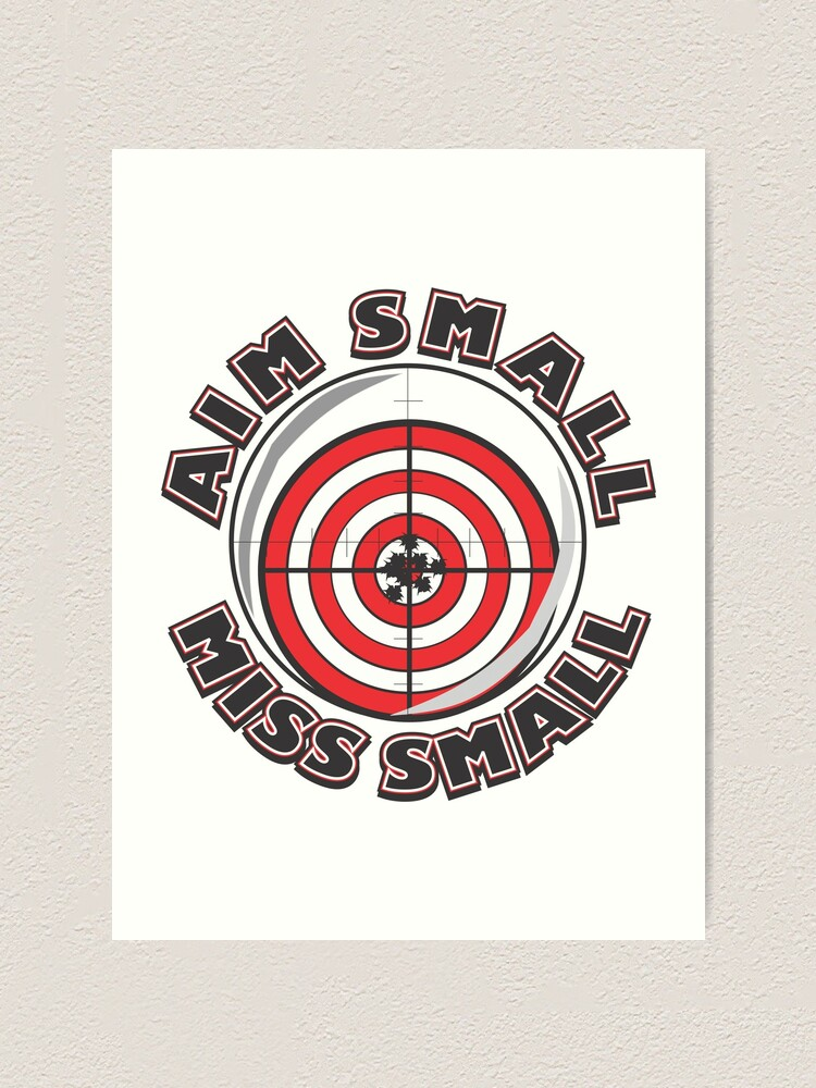 Aim Small Miss Small Art Print By Montanajack Redbubble