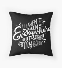 I haven't been everywhere but it's on my list - Calligraphic hand writing Throw Pillow
