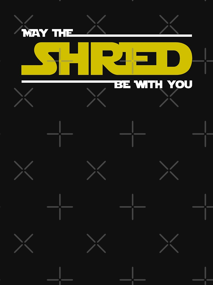 Shred Be With You by esskay
