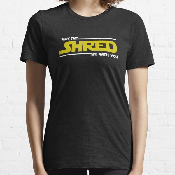 Shred Be With You Essential T-Shirt
