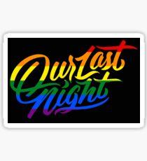 Rainbow Our Last Night Logo Sticker