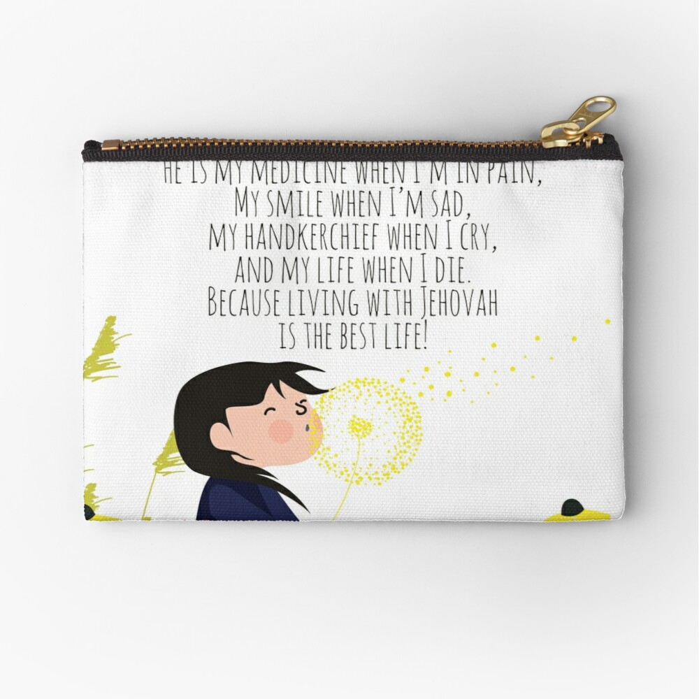 living with Jehovah is the best life! Zipper Pouch